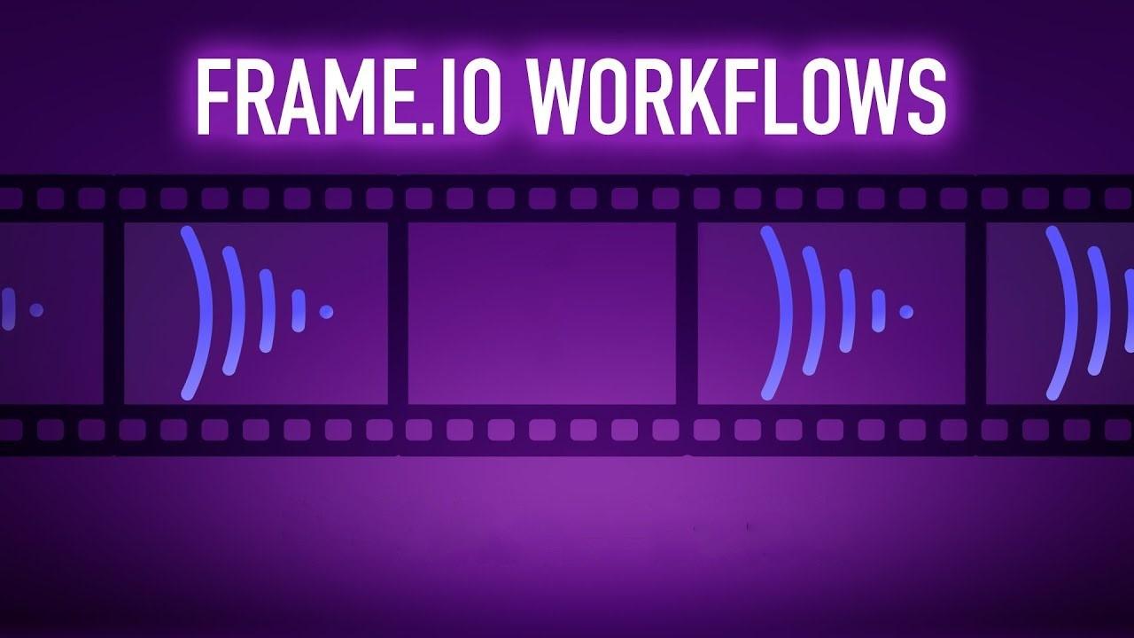 הסבר מפורט על תהליך העבודה עם Frame.io