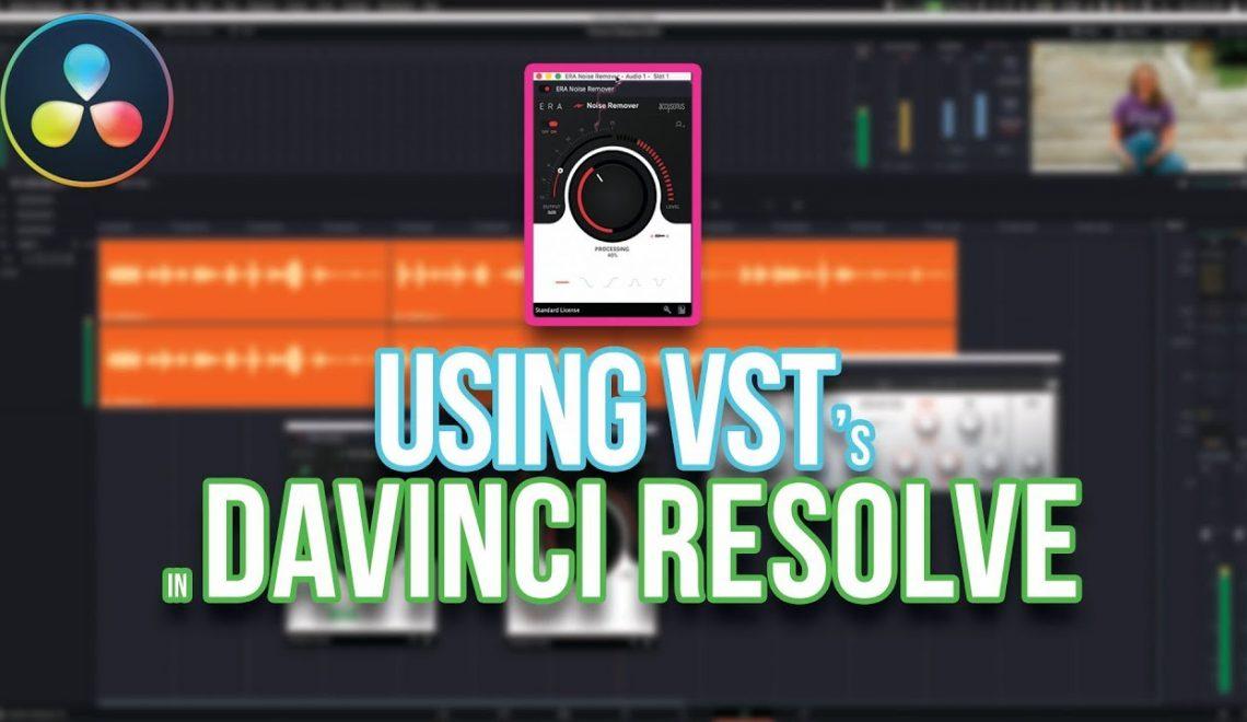 שימוש ב-VST ב DaVinci Resolve