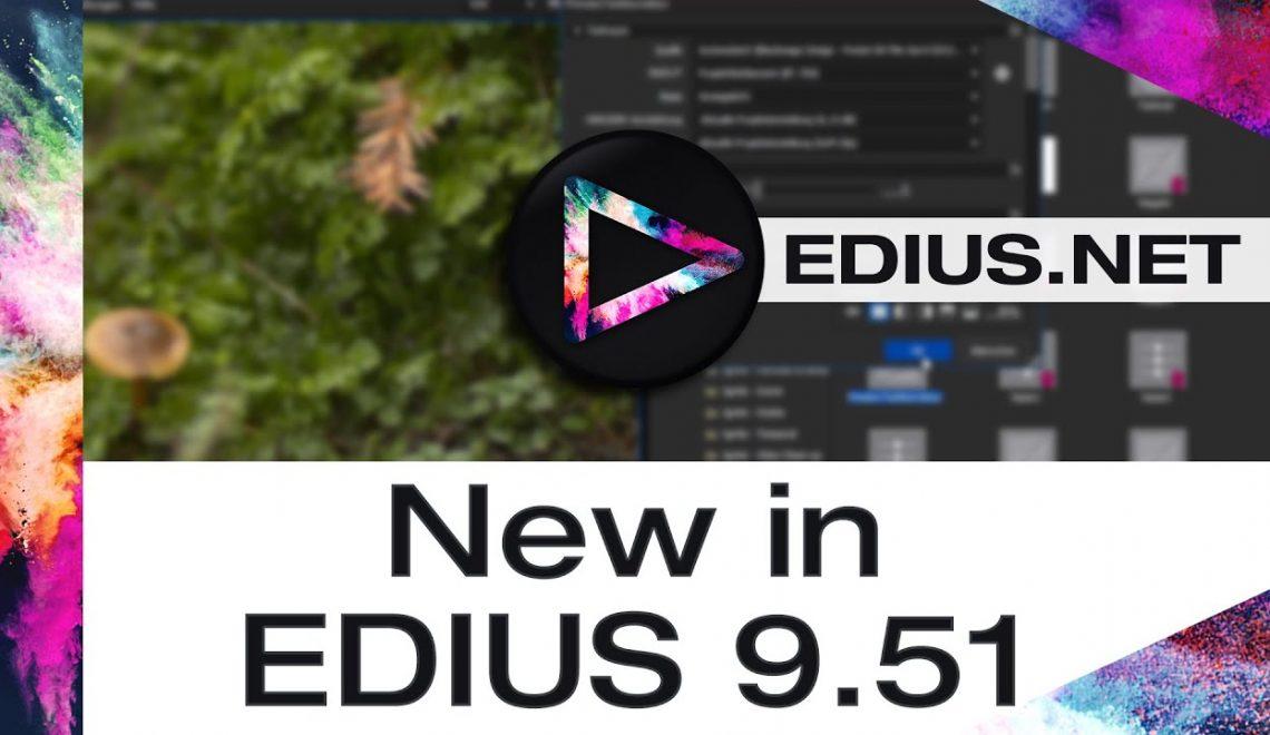 גרסה 9.51 לתוכנת העריכה Edius