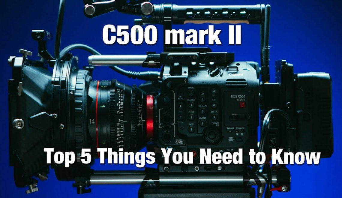 חמישה דברים שחייבים לדעת על C500 II