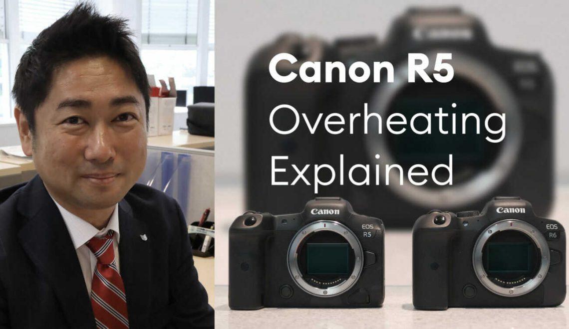 כל התשובות לגבי החימום של מצלמות קנון