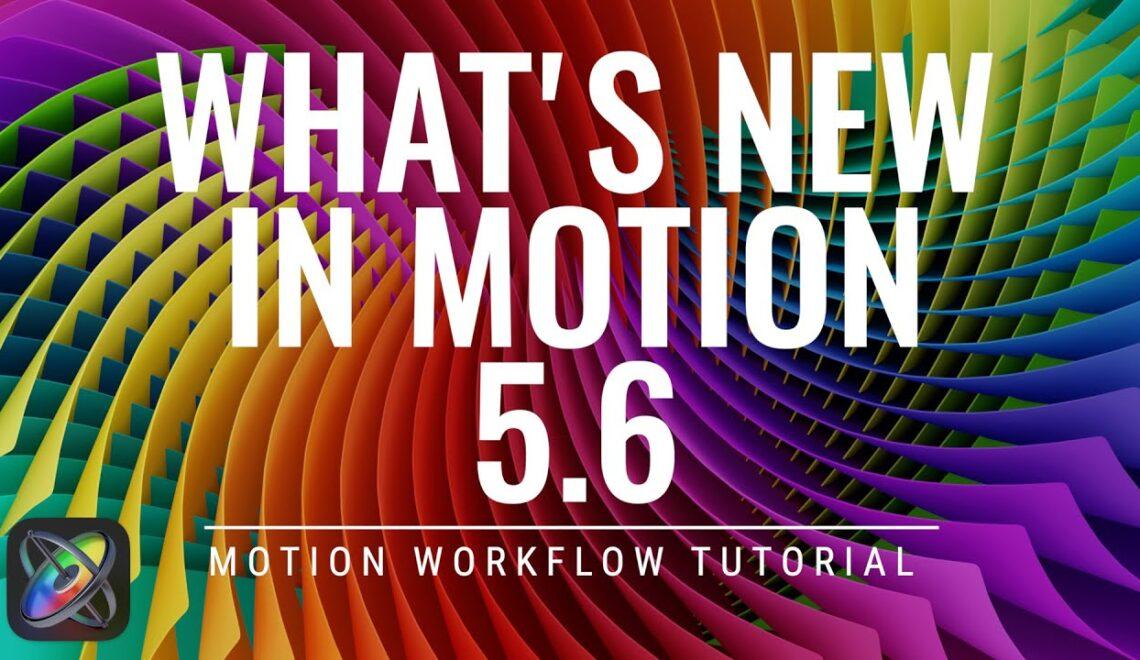 עדכון 5.6 ל-Motion